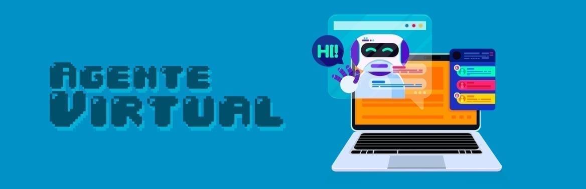 5 vantagens em apostar no Agente Virtual para sua empresa