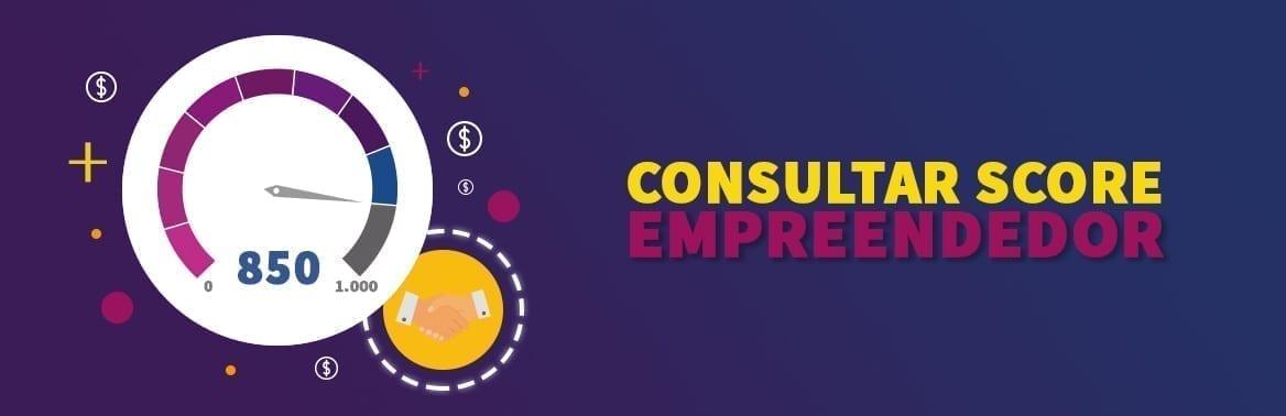 Como consultar Score empreendedor? Aprenda aqui!