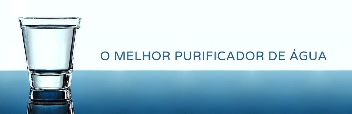 o melhor purificador de água